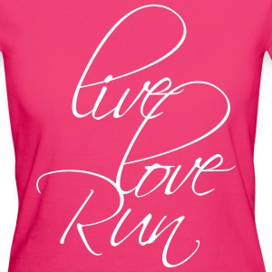 "Design: ""Live Love Run"" T-Shirts - Frauen Bio-T-Shirt"