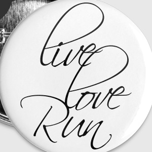 "Design: ""Live Love Run"" Buttons & Anstecker - Buttons groß 56 mm"