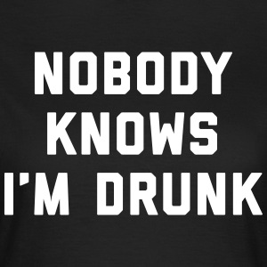 I'm Drunk Funny Quote T-Shirts - Women's T-Shirt