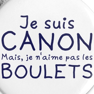 Boulets de canon ? Badges - Badge petit 25 mm