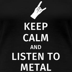 Keep Calm and Listen to Metal T-shirts - Dame premium T-shirt