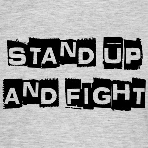 stand uo and fight - Männer T-Shirt