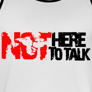 not here to talk - Maillot de basket Homme