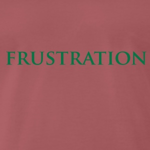 Frustration - Men's Premium T-Shirt