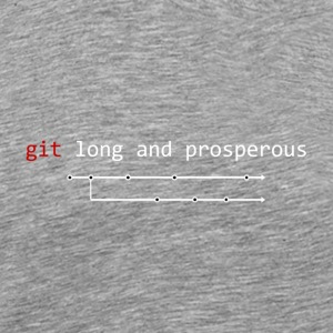 Git Long And Prosper - Men's Premium T-Shirt