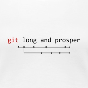 Git Long And Prosper - Women's Premium T-Shirt