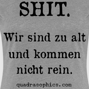 Shit - Frauen Premium T-Shirt
