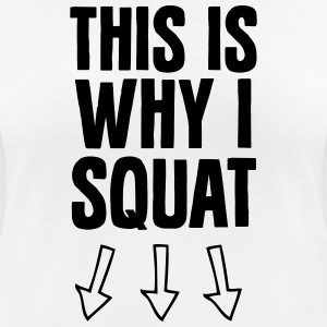 This Is Why I Squat Sportkleding - vrouwen T-shirt ademend