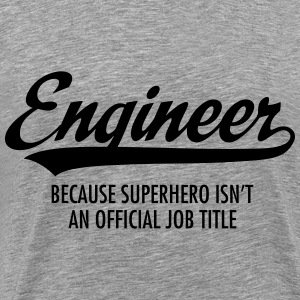 Engineer - Superhero T-shirts - Mannen Premium T-shirt