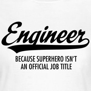 Engineer - Superhero T-Shirts - Women's T-Shirt