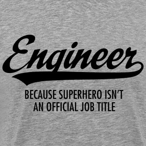 Engineer - Superhero T-skjorter - Premium T-skjorte for menn