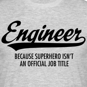 Engineer - Superhero T-Shirts - Männer T-Shirt