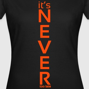 It's Never Too Late 2 - T-shirt Femme