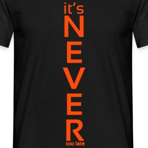 It's Never Too Late 2 - T-shirt Homme