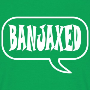 banjaxed T-Shirts - Men's T-Shirt