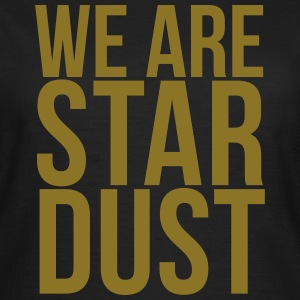 WE ARE STARDUST T-Shirts - Frauen T-Shirt