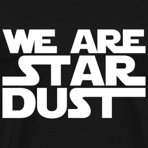 We Are Star Dust (Star Wars Style) T-Shirts - Männer Premium T-Shirt