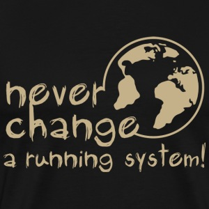 never change a running system, DD, earth, erde / T-skjorter - Premium T-skjorte for menn