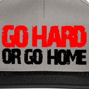 go hard or go home - Casquette snapback