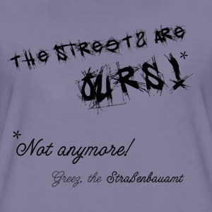 The Streets Are Ours - Frauen Premium T-Shirt