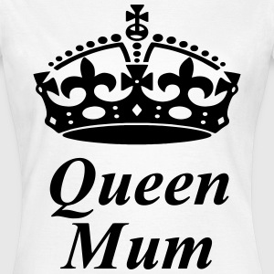 Queen Mum T-Shirts - Frauen T-Shirt