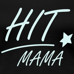 Hit Mama T-Shirts - Frauen Premium T-Shirt