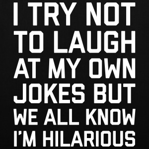 Laugh Own Jokes Funny Quote Bags & Backpacks - Tote Bag