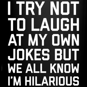 Laugh Own Jokes Funny Quote Mugs & Drinkware - Full Colour Mug