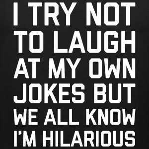 Laugh Own Jokes Funny Quote Sports wear - Men's Premium Tank Top