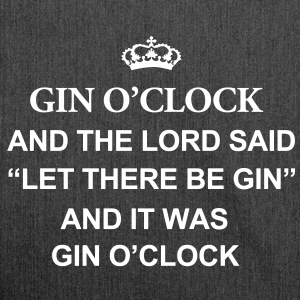 Gin O'Clock And The Lord Said Let There Be Gin
