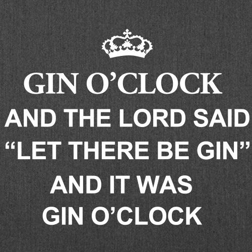 Gin O'Clock Und der Herr sprach Let There Be Gin