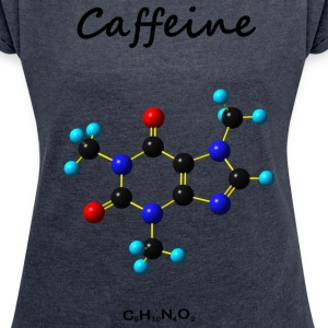 Caffeine Camisetas - Women's T-shirt with rolled up sleeves