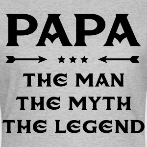 Papa - The Man, The Myth, The Legend Tee shirts - T-shirt Femme