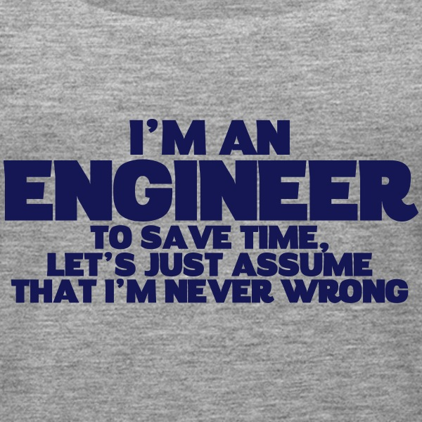 I'M AN ENGINEER NEVER WRONG WOMEN TANKTOP - Frauen Premium Tank Top