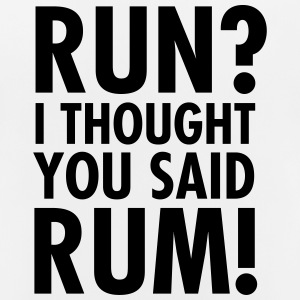 Run? I Thought They Said Rum! Sportkleding - vrouwen T-shirt ademend