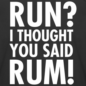 Run? I Thought They Said Rum! Sportbekleidung - Frauen Tank Top atmungsaktiv