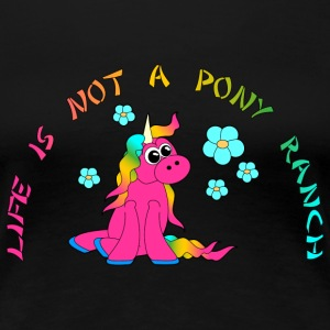 Life is not a pony ranch T-Shirts - Frauen Premium T-Shirt