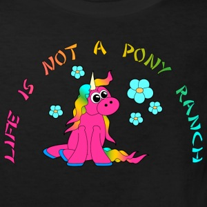 Life is not a pony ranch T-Shirts - Kinder Bio-T-Shirt