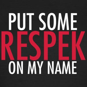 Put Some Respek On My Name T-shirts - Dame-T-shirt