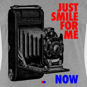Just smile for me now T-Shirts - Frauen Premium T-Shirt