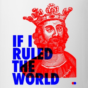 If I ruled the world Tassen & Zubehör - Tasse