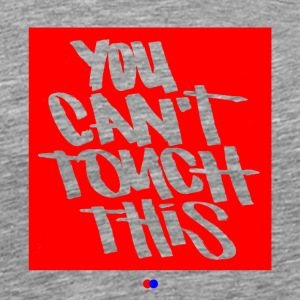 You can't touch this T-Shirts - Männer Premium T-Shirt