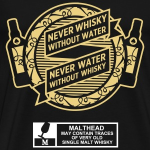 Never whisky without water T-Shirts - Männer Premium T-Shirt
