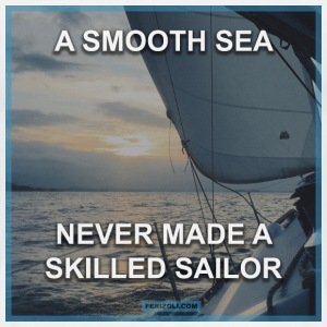 A smooth sea never made a skilled sailor T-Shirts - Men's T-Shirt