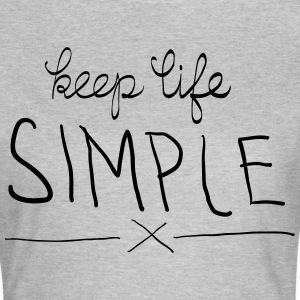 Keep Life Simple T-Shirts - Women's T-Shirt
