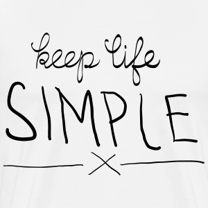 Keep Life Simple Tee shirts - T-shirt Premium Homme