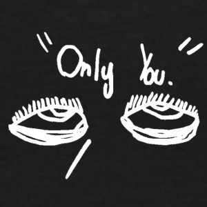 Only You - T-shirt Homme