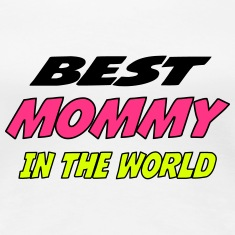 Best mommy in the world T-Shirts