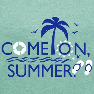 COME ON SUMMER Women's T-shirt with rolled up sl - Women's T-shirt with rolled up sleeves