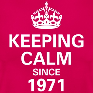 Keeping Calm Since 1971 Women's T - Pink - Women's T-Shirt